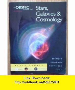 The Cosmic Perspective Stars, Galaxies, and Cosmology Media Update (5th Edition) (9780321558220) Jeffrey O. Bennett, Megan Donahue, Nicholas Schneider, Mark Voit , ISBN-10: 0321558227  , ISBN-13: 978-0321558220 ,  , tutorials , pdf , ebook , torrent , downloads , rapidshare , filesonic , hotfile , megaupload , fileserve