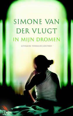 """""""In mijn dromen"""" van Simone van der Vlugt. Ik vond het heftig boekn"""