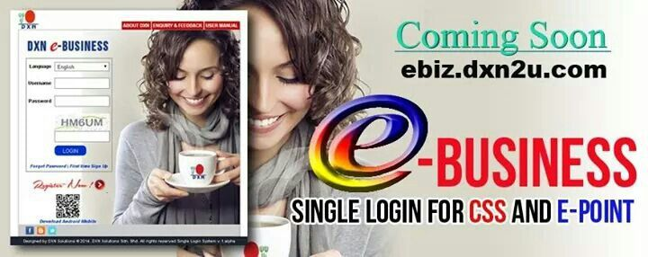 DXN e Business. - Single Login CSS and e Point. - Monitor Your Business. - Monitor Your Bonus. - Anytime,  Anywhere, Everywhere.