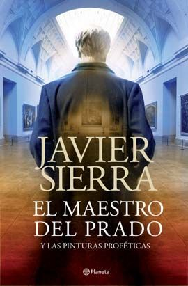 El maestro del Prado / Javier Sierra