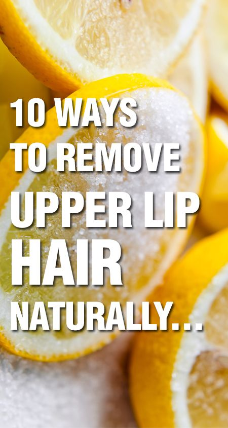 10 Simple Ways To Remove Upper Lip Hair Naturally. I don't need this but you never know what old she will bring.