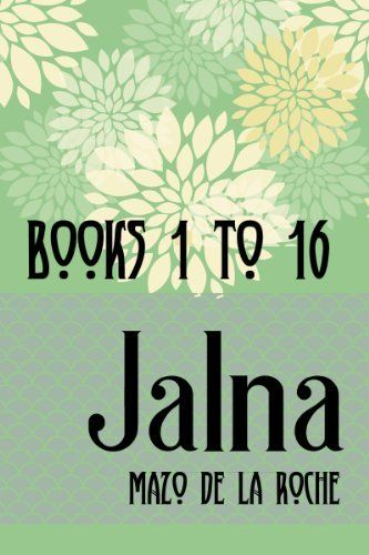The Jalna Saga: All Sixteen Books of the Enduring Classic Series by Mazo de la Roche, http://www.amazon.com/dp/B00F590RCM/ref=cm_sw_r_pi_dp_E4bwtb1AGYHZ2