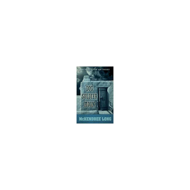Dog Soldier Moon (Large Print) (Paperback) (Mckendree Long)