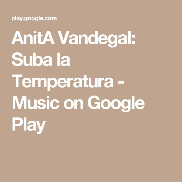 AnitA Vandegal: Suba la Temperatura - Music on Google Play