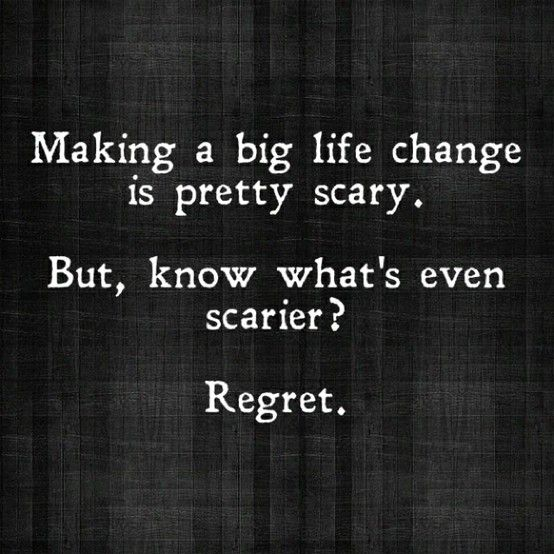 Change can be scary, but I don't want to miss out on an opportunity and regret it.
