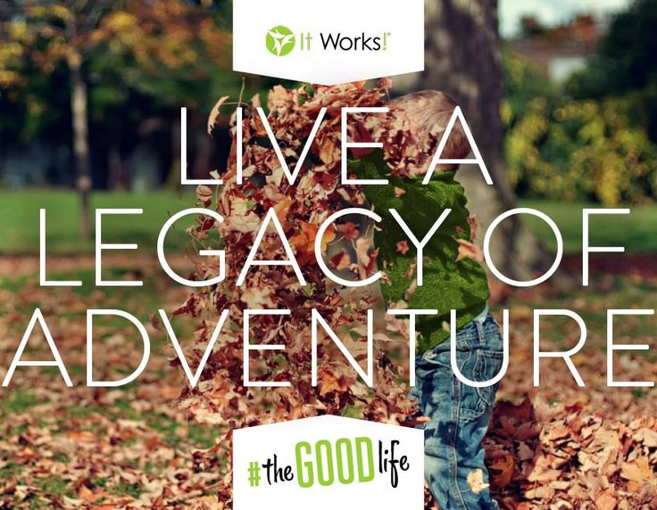 """Live out a life of #FriendshipsFunFeedom to """"leave"""" a legacy of #ItWorksAdventure ! It all starts with hard work in #Wraptober to earn that GOOD Bonus! You and your family were meant for so much more. You are meant to live #theGOODlife !"""