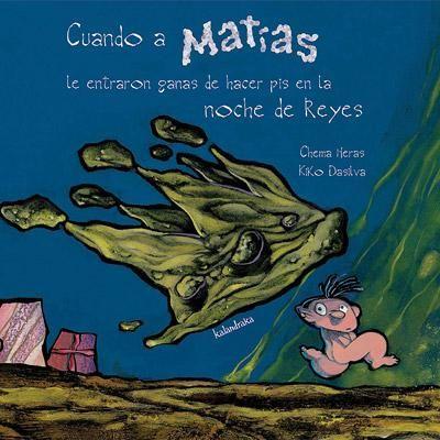 """""""Cuando a Matías le entraron ganas de hacer pis en la noche de Reyes"""" - Chema Heras (Kalandraka) #navidad"""