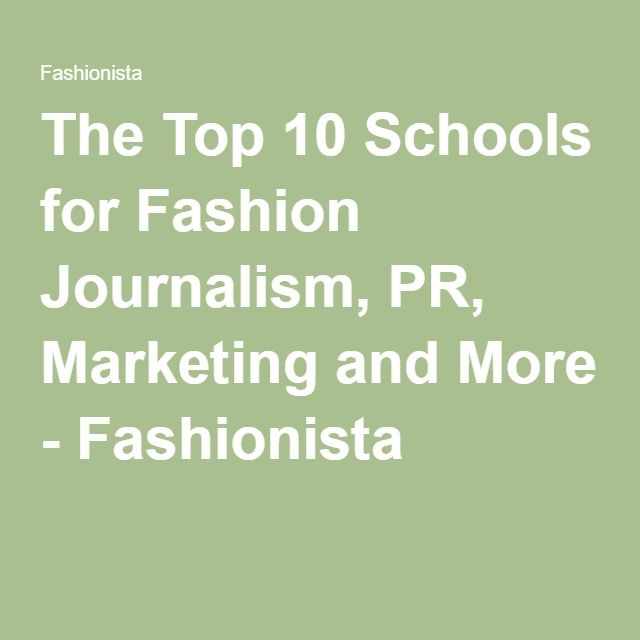 The Top 10 Schools For Fashion Journalism, PR, Marketing And More
