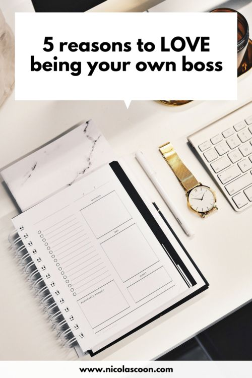Five reasons to love being your own boss and running your own business #business #marketing #entrepreneurship