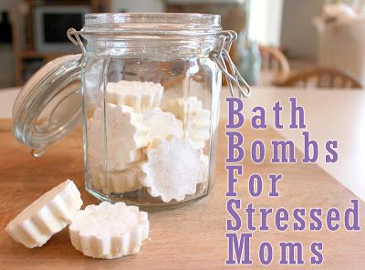 Bath bombs with lavender for stressed moms!  Use eucalyptus for sick kids.  :)  Mother's Day?!