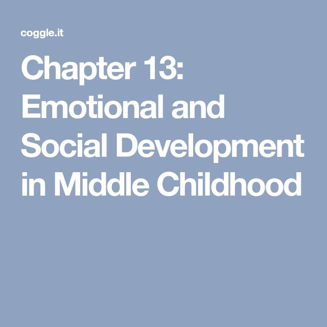 Chapter 13: Emotional and Social Development in Middle Childhood