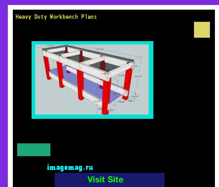 Heavy Duty Workbench Plans 123228 - The Best Image Search