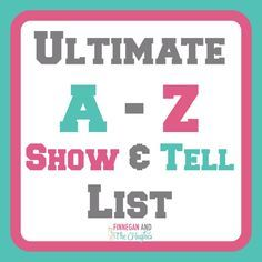 Ultimate A to Z Show and Tell List #Showandtell #kids