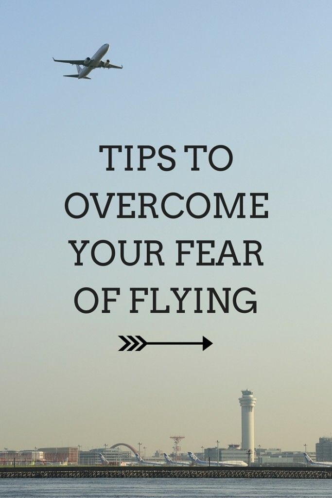 Are you afraid of flying? Tips to Overcome Your Fear Of Flying - Tips for before and during a flight - Tips for anxious flyers