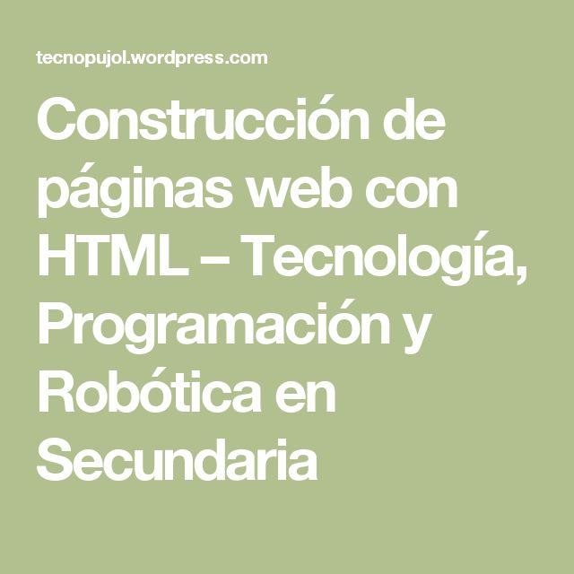 Construcción de páginas web con HTML – Tecnología, Programación y Robótica en Secundaria