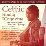 Celtic Family Magazine. Celtic Family Magazine is devoted exclusively to serving Celtic communities and their descendants by providing global news on travel, entertainment, art, culture, history, events, dining, exhibits, and the very best shopping.  info@celticfamilymagazine.com, http://www.celticfamilymagazine.com,     Celtic Family Magazine is accepted for Major Distribution in US and Canada. https://www.facebook.com/CelticFamilyMagazine/info