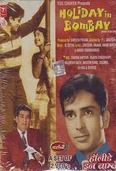 Holiday in Bombay is a 1963 Bollywood film directed by P.L. Santoshi and starring Shashi Kapoor, Vijaya Choudhury and Rajendra Nath