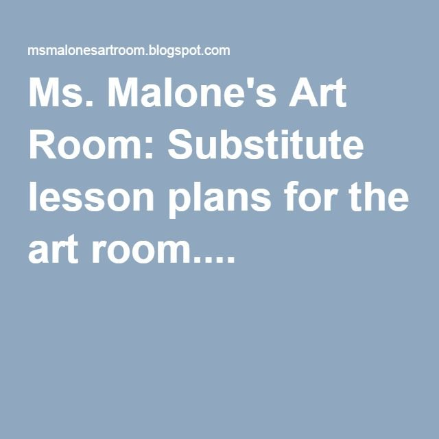 Ms. Malone's Art Room: Substitute lesson plans for the art room....