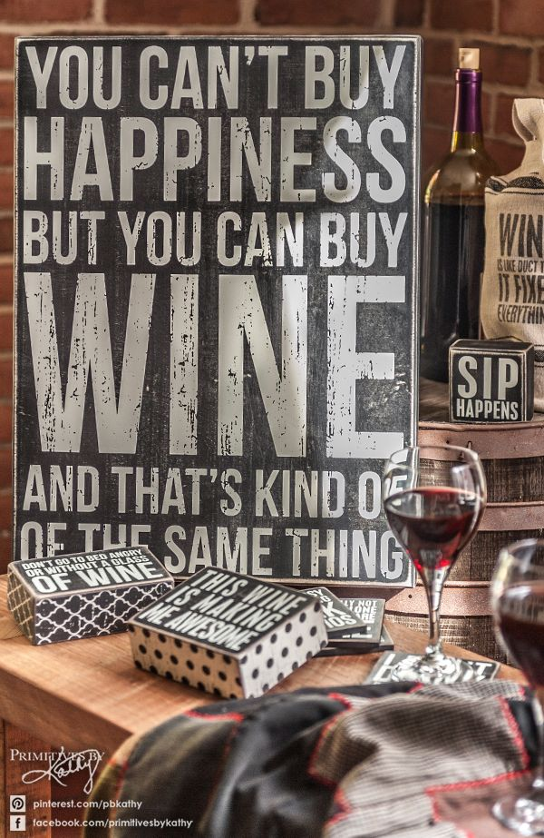 Kitchen Decor. You cant buy happiness but you can buy wine.