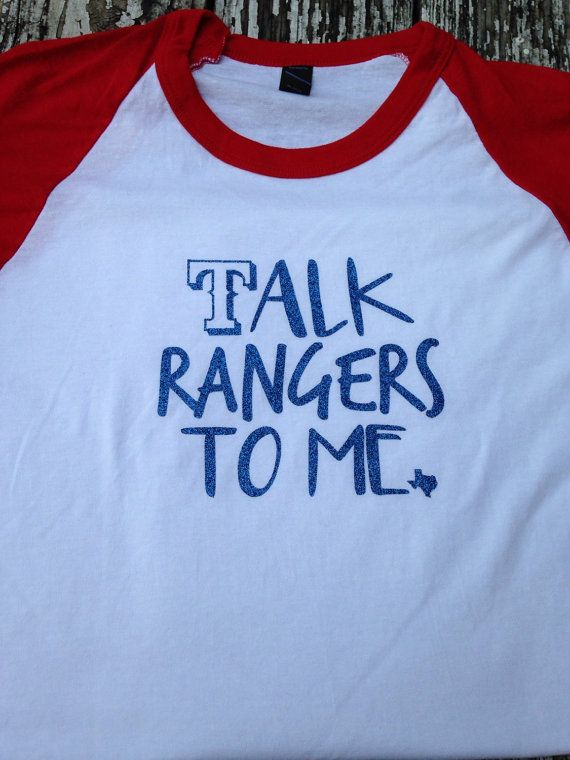 17 best ideas about texas rangers shirts on pinterest for Talk texan to me shirt