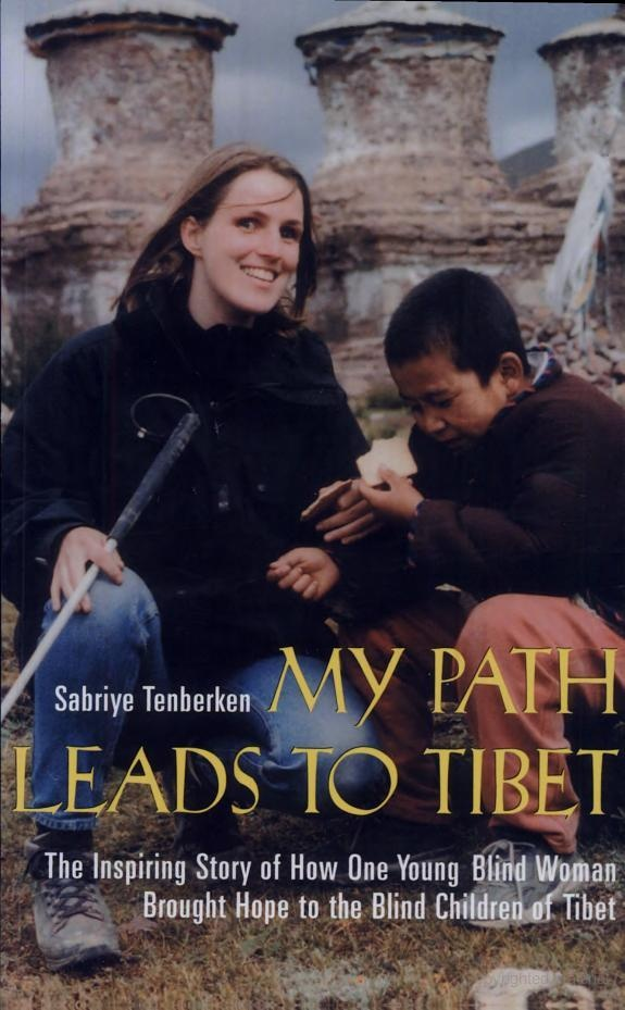 My Path Leads to Tibet: The Inspiring Story of How One Young Blind Woman ... - Sabriye Tenberken - Google Books