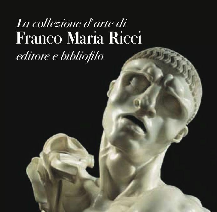La collezione d'arte di Franco Maria Ricci