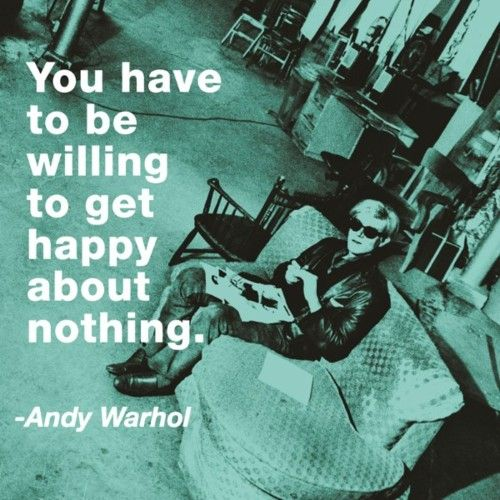 Andy Warhol on not letting yourself fall into a dark, hopeless pit of self-induced despair