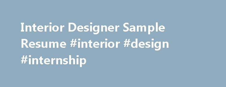 25 best ideas about sample resume on pinterest cv - Interior decorator qualifications ...