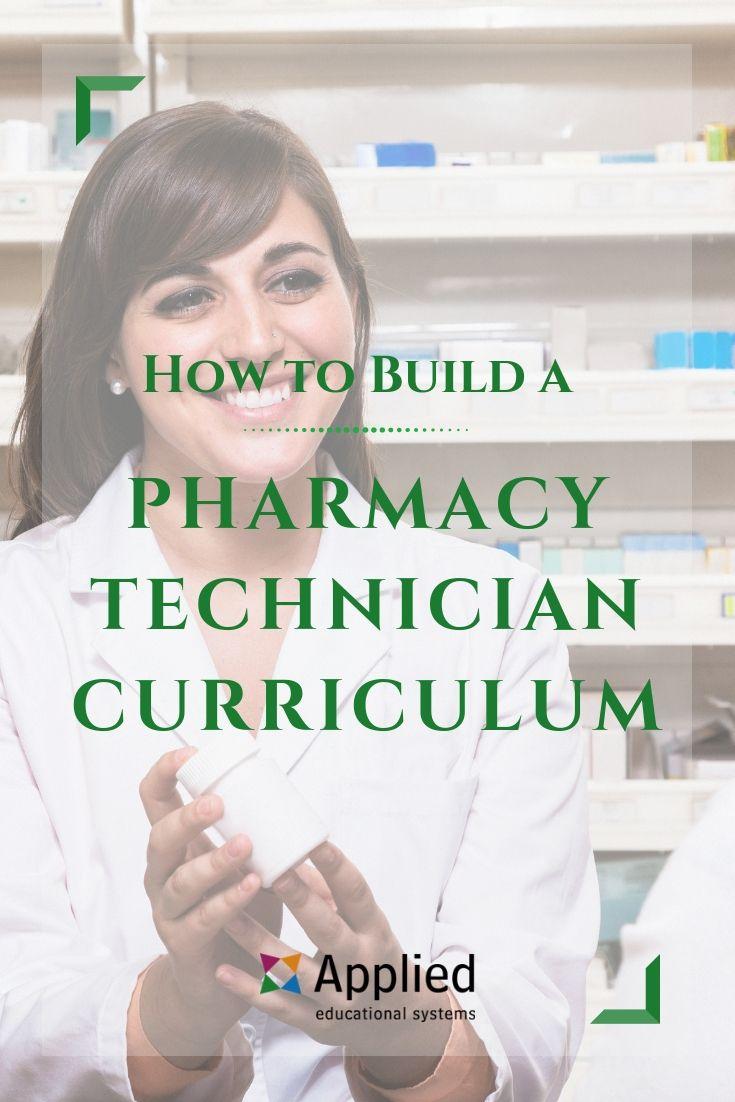 4 Steps To Create A Pharmacy Technician Curriculum Pharmacy Technician Health Science Education Pharmacy
