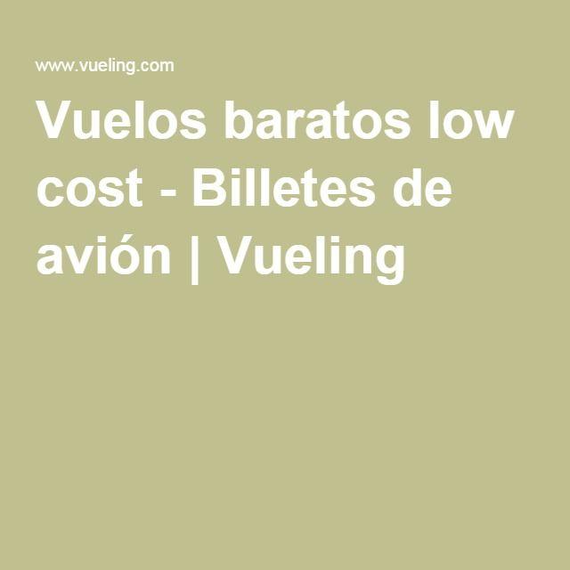 Vuelos baratos low cost - Billetes de avión | Vueling