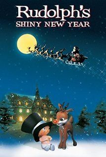Rudolph's Shiny New Year (1976) Rudolph must find for Happy, the baby New Year, before midnight, New Year's Eve.