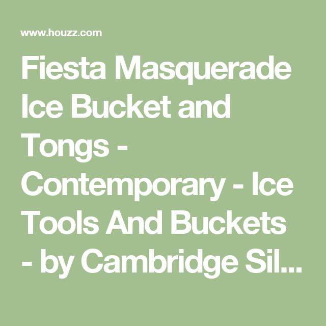 Fiesta Masquerade Ice Bucket and Tongs - Contemporary - Ice Tools And Buckets - by Cambridge Silversmiths, Ltd.