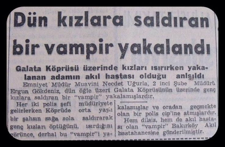 """""""İstanbul bir zamanlar """"vampir"""" haberleri ile çalkalanıyordu. '' Kaynak : Tan 1956 -Her Gün 1966 #istanbul #haber #istanlook"""