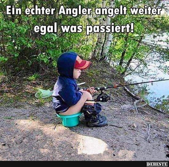 Ein echter Angler angelt weiter egal was passiert!   Lustige Bilder, Sprüche, Witze, echt lustig