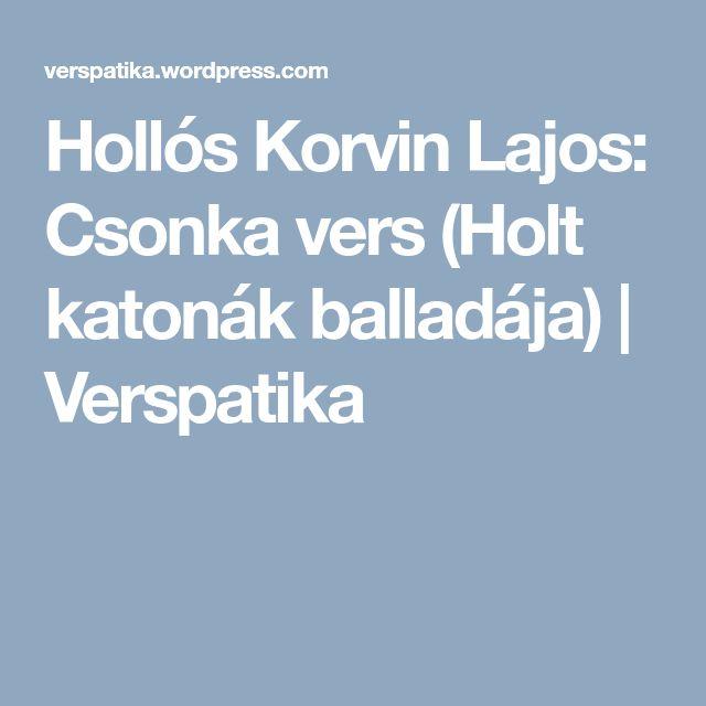 Hollós Korvin Lajos: Csonka vers (Holt katonák balladája) | Verspatika