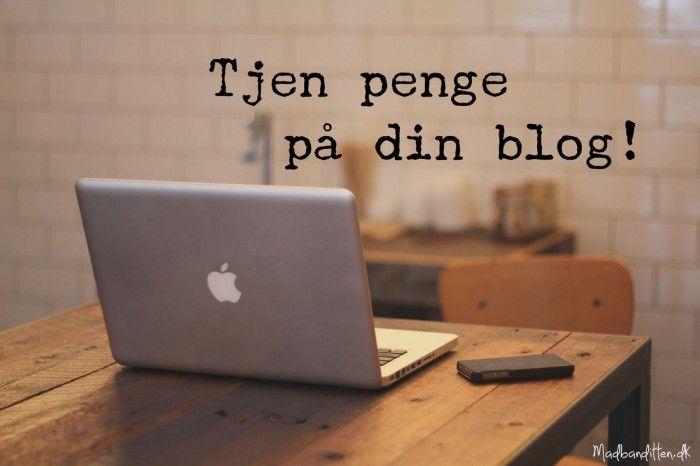 Sådan tjener du penge på din blog - tip til at starte en blog og gøre den til din forretning --> Madbanditten.dk