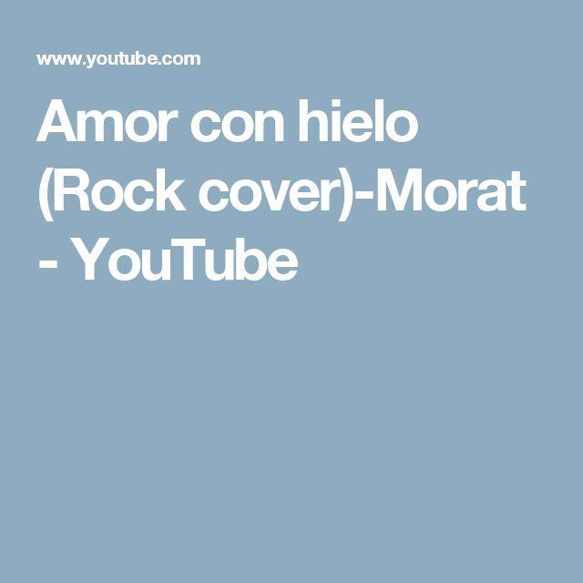 Amor con hielo (Rock cover)-Morat - YouTube