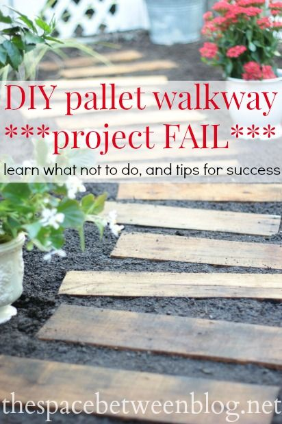 DIY pallet walkway, a project fail with tips to make your project a success from thespacebetweenblog.net