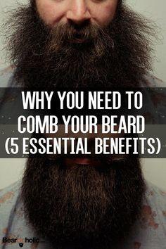Why You Need To Comb Your Beard (5 Essential Benefits) Beard Care From Beardoholic.com