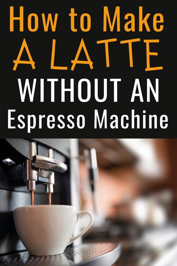 How to Make a Latte Without an Espresso Machine in 2020