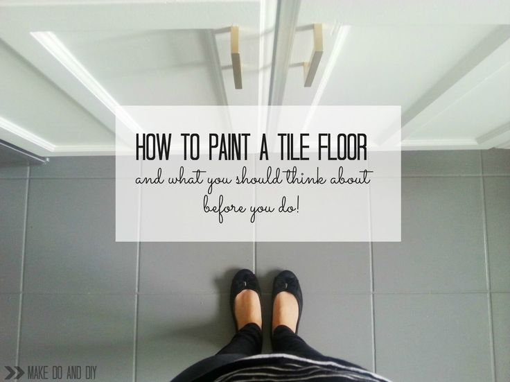 Great How To Paint A Tile Floor, And What You Should Think About Before You Do