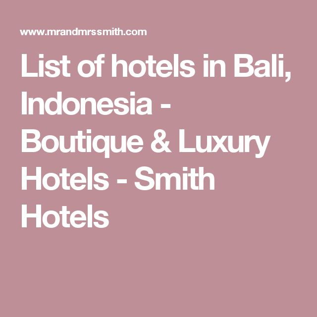 List of hotels in Bali, Indonesia - Boutique & Luxury Hotels - Smith Hotels