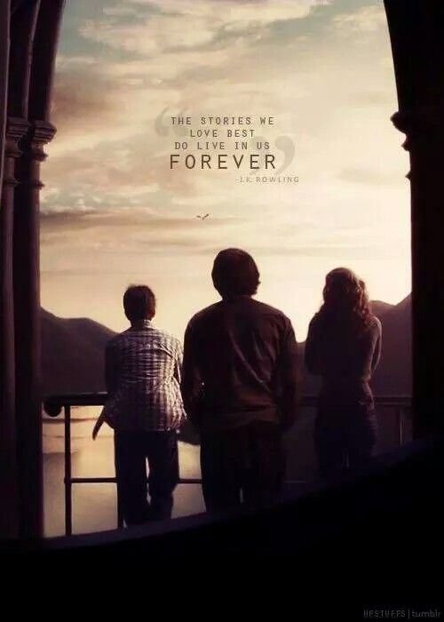 the stories we love best do live in us forever jk