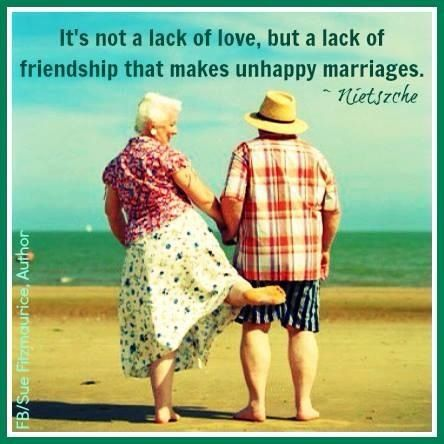 Friendship is so important in a marriage. My husband is my best friend.