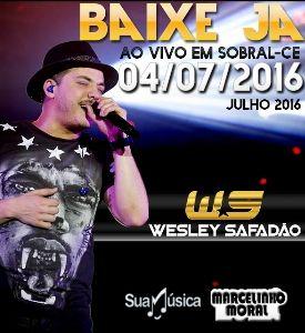 Capa do CD [CD] WESLEY SAFADÃO EM SOBRAL-CE 04/07/2016  GRAVAÇÃO @MARCELINHOMORAL