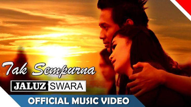 Jaluz Swara - Tak Sempurna - Official Music Video - Nagaswara