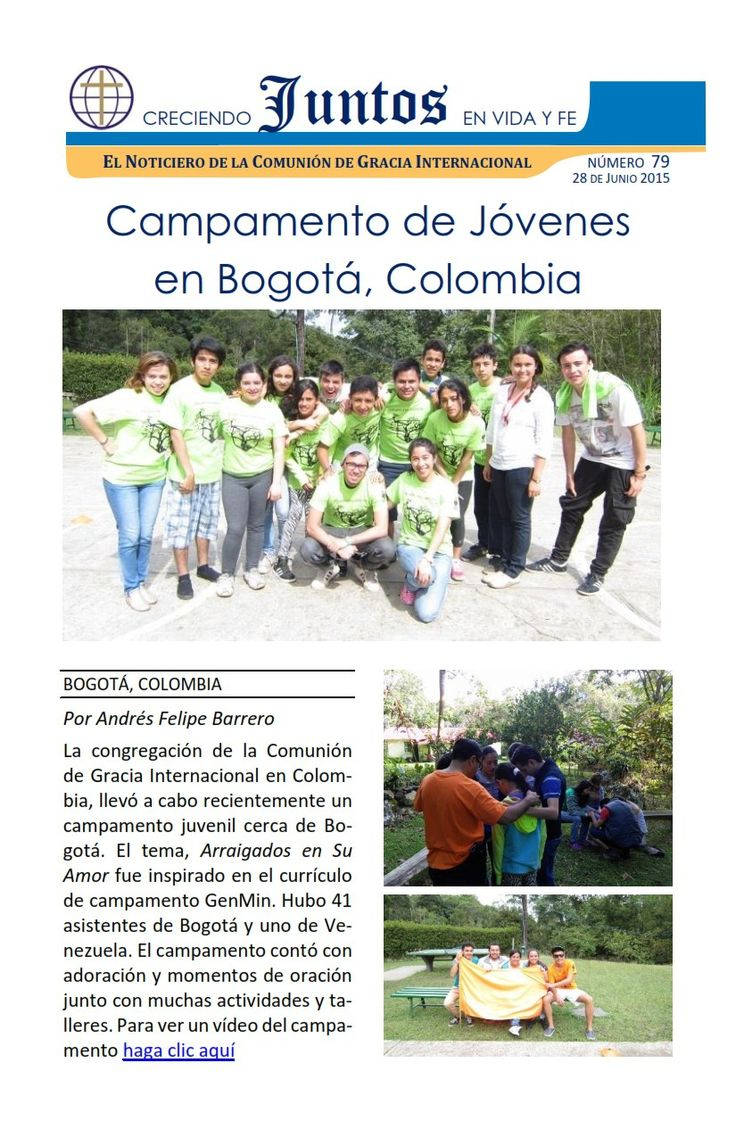 Campamento de Jóvenes en Bogotá, Colombia. Bautismos en Bogotá, Colombia. Graduación Curso de Parejas en Bogotá. Campamento Grandes Lagos, EEUU            Noticiero Juntos No. 79               Juntos-79.pdf                591.8 KB     382 Downloads     Details                    Autor:Comunión de Gracia Internacional            Category:Noticiero Juntos    License:Freeware    Date:25/06/2015          Lea más de Creciendo JUNTOS en Vida y Fe