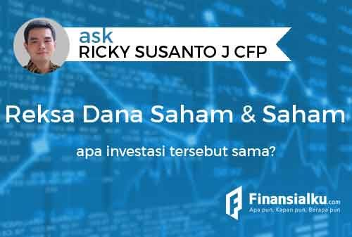 Konsultasi: Apakah Investasi Reksa Dana Saham Sama Dengan Investasi Saham?