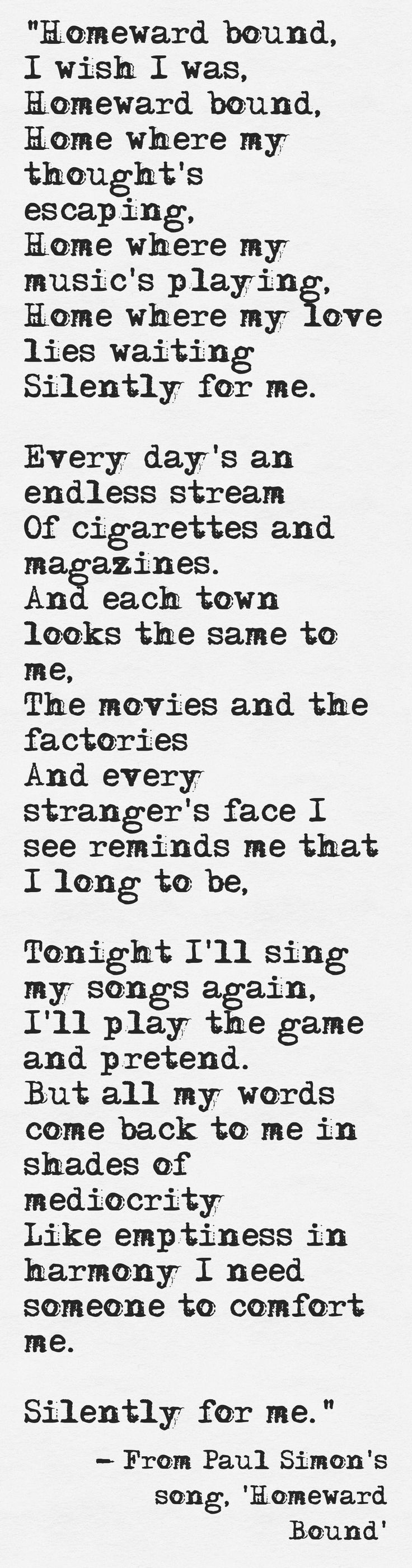 Lyrics from Paul Simon's song, 'Homeward Bound'
