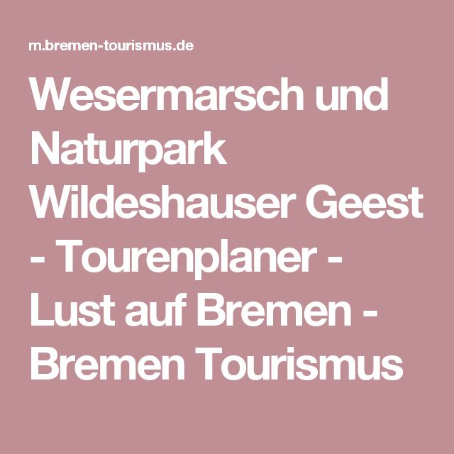 Wesermarsch und Naturpark Wildeshauser Geest - Tourenplaner - Lust auf Bremen - Bremen Tourismus